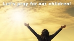 Let's pray for our children!